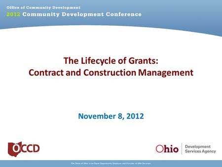 The Lifecycle of Grants: Contract and Construction Management November 8, 2012.