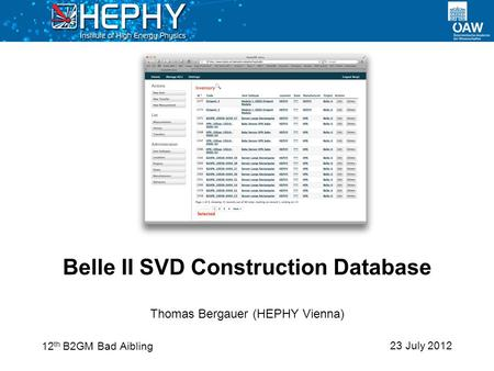 23 July 2012 Thomas Bergauer (HEPHY Vienna) Belle II SVD Construction Database 12 th B2GM Bad Aibling.