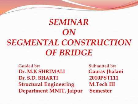 SEMINAR ON SEGMENTAL CONSTRUCTION OF BRIDGE