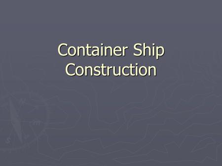 Container Ship Construction