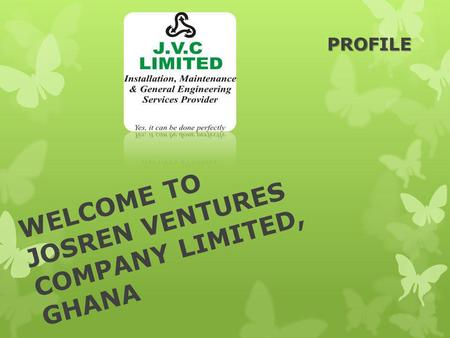 WELCOME TO JOSREN VENTURES COMPANY LIMITED, GHANA PROFILE.