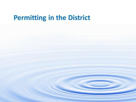1 Permitting in the District. 2 Permitting in DC Contractor responsibilities Obtaining all permits (except National Park Service and Army Corps) DC Water.