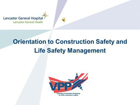 Orientation to Construction Safety and Life Safety Management.