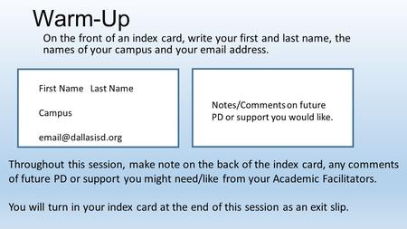 Warm-Up On the front of an index card, write your first and last name, the names of your campus and your  address. First Name Last Name Campus