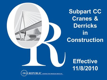 Subpart CC Cranes & Derricks in Construction Effective 11/8/2010.