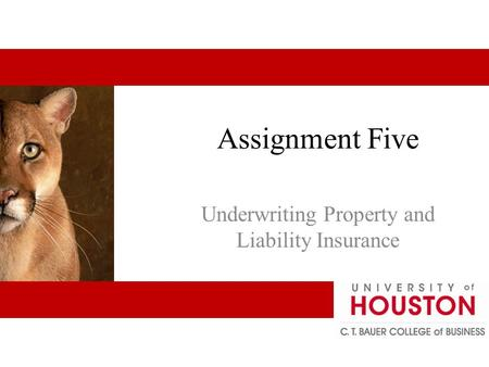 Assignment Five Underwriting Property and Liability Insurance.