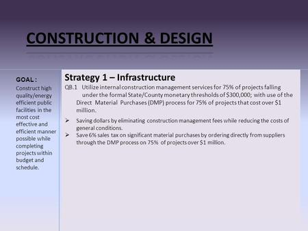 Strategy 1 – Infrastructure QB.1 Utilize internal construction management services for 75% of projects falling under the formal State/County monetary thresholds.