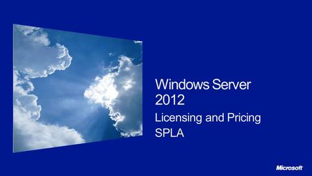 Windows Server 2012 Licensing and Pricing SPLA.