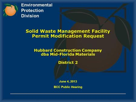Environmental Protection Division June 4, 2013 BCC Public Hearing Solid Waste Management Facility Permit Modification Request Hubbard Construction Company.