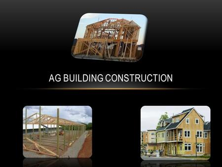 AG BUILDING CONSTRUCTION. Unskilled / Semi-skilled Labor Skilled Trade / Craftsman Technicians Design & Management.