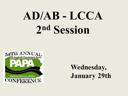 AD/AB - LCCA 2 nd Session Wednesday, January 29th.
