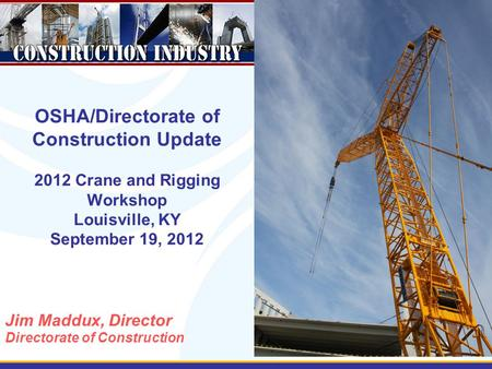 Jim Maddux, Director Directorate of Construction