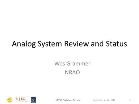 Analog System Review and Status Wes Grammer NRAO September 24-26, 2012EOVSA Prototype Review1.