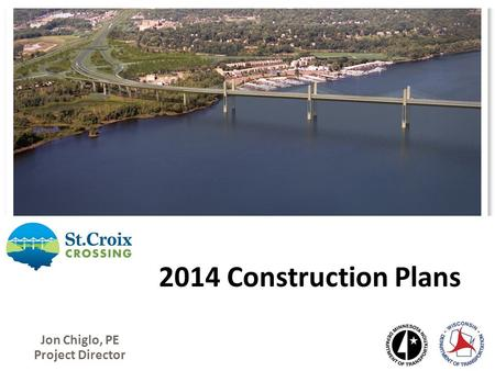 Jon Chiglo, PE Project Director 2014 Construction Plans.