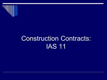 Construction Contracts: IAS 11. JOIN KHALID AZIZ ECONOMICS OF ICMAP, ICAP, MA-ECONOMICS, B.COM. FINANCIAL ACCOUNTING OF ICMAP STAGE 1,3,4 ICAP MODULE.