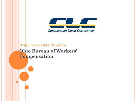 Drug Free Safety Program Ohio Bureau of Workers Compensation.