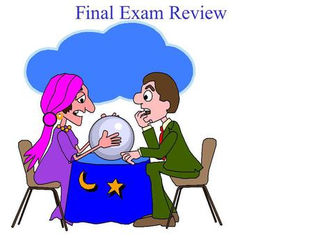 Final Exam Review 1 1.