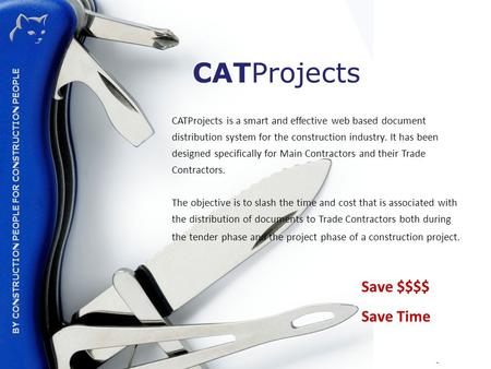 CAT GROUP – THE CONSTRUCTION ADMINISTRATION SPECIALISTS BY CONSTRUCTION PEOPLE FOR CONSTRUCTION PEOPLE CATProjects CATProjects is a smart and effective.