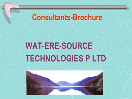 Consultants-Brochure WAT-ERE-SOURCE TECHNOLOGIES P LTD.