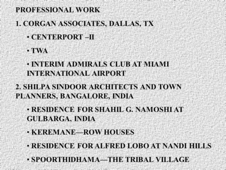 PROFESSIONAL WORK 1. CORGAN ASSOCIATES, DALLAS, TX CENTERPORT –II TWA