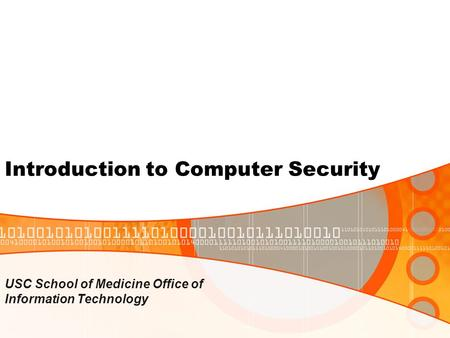 Introduction to Computer Security USC School of Medicine Office of Information Technology.