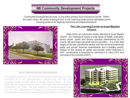 IMI Community Development Projects Community Development Services, is one of the primary lines of business for IMI. Within the next 2 years, IMI seeks.