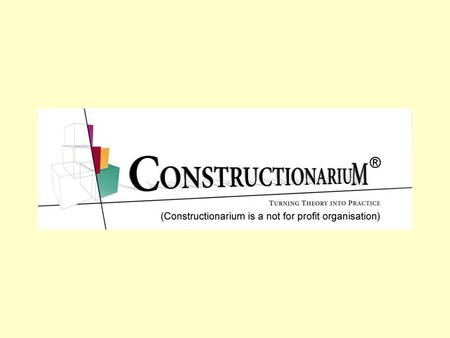 Constructionarium: dreams, teams and learning What is Constructionarium?