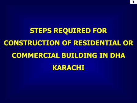 1 STEPS REQUIRED FOR CONSTRUCTION OF RESIDENTIAL OR COMMERCIAL BUILDING IN DHA KARACHI.