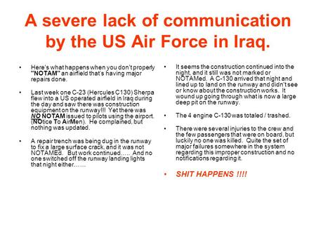 A severe lack of communication by the US Air Force in Iraq. Here's what happens when you don't properly NOTAM an airfield thats having major repairs.