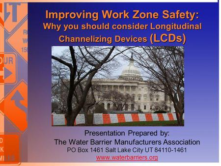 Improving Work Zone Safety: Why you should consider Longitudinal Channelizing Devices (LCDs) Improving Work Zone Safety: Why you should consider Longitudinal.