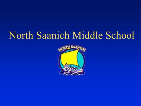 North Saanich Middle School North Saanich Middle School Agenda Background from Previous Meeting History of Project Replacement or Upgrade School Site.