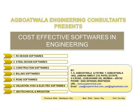 COST EFFECTIVE SOFTWARES IN ENGINEERING COST EFFECTIVE SOFTWARES IN ENGINEERING BY: Y. A. AGBOATWALA & FATIMA. Y. AGBOATWALA 1802, JAMUNA AMRUT, 219, PATEL.