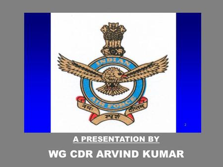 A PRESENTATION BY WG CDR ARVIND KUMAR. BEARINGS, FAILURES CAUSES & REMEDIES.