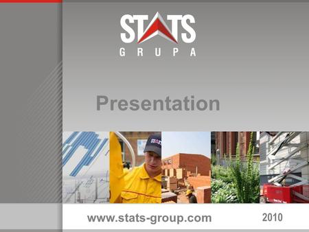 2010 Presentation www.stats-group.com. We offer Expertise, advisory services and solutions in following fields: Architecture and construction design Construction.