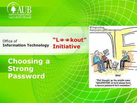 L kout Initiative Choosing a Strong Password Office of Information Technology.