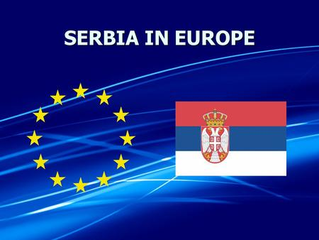 SERBIA IN ЕUROPE. REPUBLIC OF SERBIA MINISTRY OF INFRASTRUCTURE AND ENERGY SERBIA IN ЕUROPE Transport and Energy Development opportunities Mirjana Trifunović,