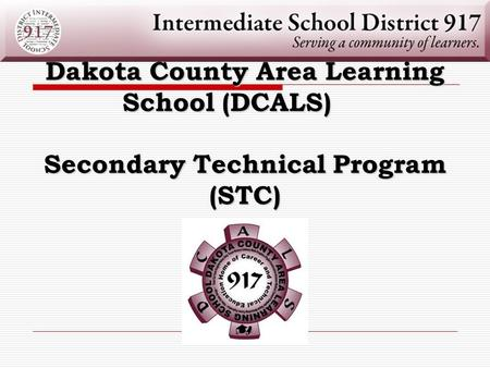 Dakota County Area Learning School (DCALS) Secondary Technical Program (STC)