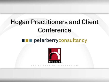 Hogan Practitioners and Client Conference