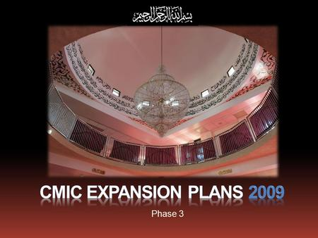 CMIC expansion plans 2009 Phase 3.