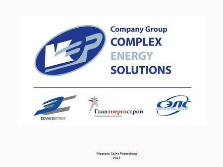 Мoscow, Saint Petersburg 2012. Company Group CES Founded in 2006 in Saint Petersburg One of the largest construction companies working in the Russian.
