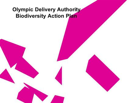 Olympic Delivery Authority Biodiversity Action Plan.