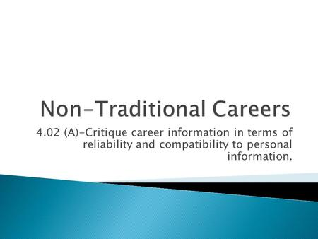 4.02 (A)-Critique career information in terms of reliability and compatibility to personal information.