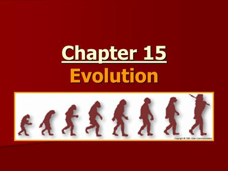 Chapter 15 Evolution. Think About It? What is evolution? What is evolution? Why does it happen? Why does it happen? How does it happen? How does it happen?