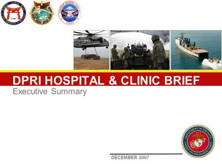 DPRI HOSPITAL & CLINIC BRIEF Executive Summary DECEMBER 2007.