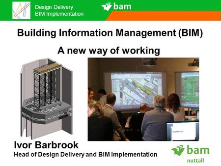 Building Information Management (BIM)