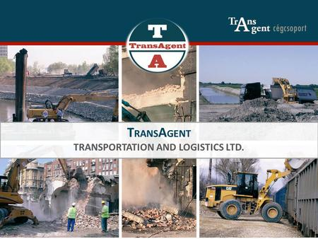 T RANS A GENT TRANSPORTATION AND LOGISTICS LTD.. Our family owned company group has been operating successfully since 1984 with the main goal of building.