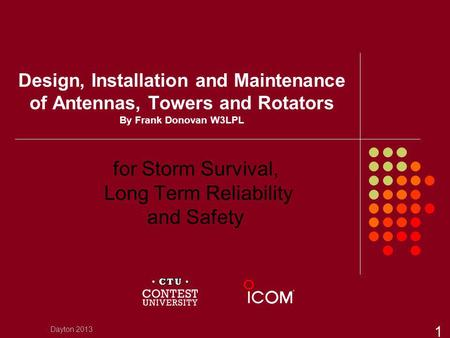 Design, Installation and Maintenance of Antennas, Towers and Rotators By Frank Donovan W3LPL for Storm Survival, Long Term Reliability and Safety Dayton.