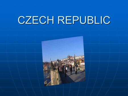 CZECH REPUBLIC. The Czech Republic geography The Czech Republic spreads over a total area of 79,000 square kilometers. The Czech Republic spreads over.