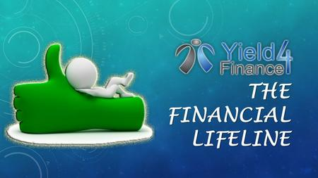 THE FINANCIAL LIFELINE. Business / Enterprise WE PROVIDE A TERM LOAN B TAKE OVER OF EXISTING LOANS C ICL BUSINESS EXCELLENCE MODEL D PURCHASE LOAN E.