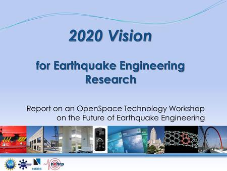 Report on an OpenSpace Technology Workshop on the Future of Earthquake Engineering.